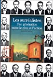 img - for Les Surrealistes : Une generation entre le reve et l'action book / textbook / text book
