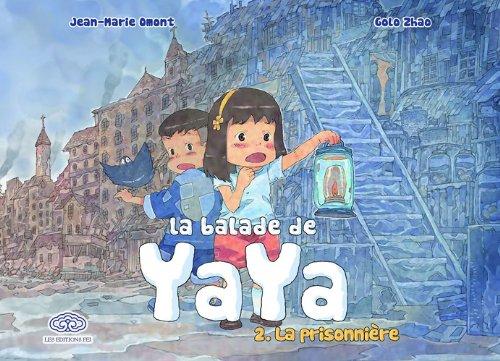 La balade de Yaya (2) : La prisonnière : La balade de Yaya, 2