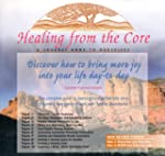 Healing From the Core : A Journey Hom...