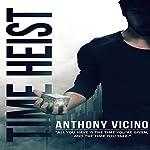 Time Heist: Firstborn Saga Volume 1 | Anthony Vicino