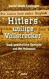 Hitlers willige Vollstrecker - Daniel Jonah Goldhagen