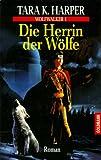 Wolfwalker 1. Die Herrin der Wölfe. (3442247721) by Harper, Tara K.