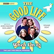 The Good Life, Volume 8: When I'm 65 | [John Esmonde, Bob Larby]