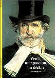 echange, troc Alain Duault - Verdi, une passion, un destin