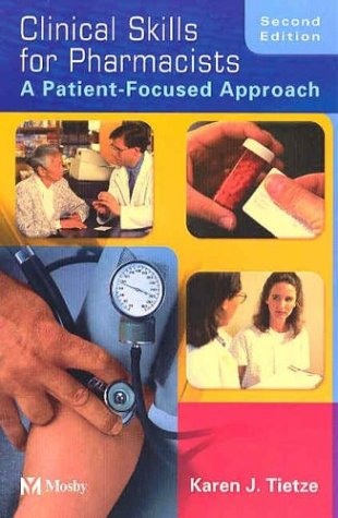 Clinical Skills for Pharmacists: A Patient-Focused...