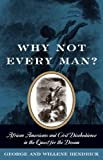 Why Not Every Man?: African Americans and Civil Disobedience in the Quest for the Dream