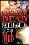 Left For Dead, Faith, Family, & The Mob