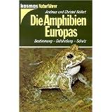"""Die Amphibien Europas: Bestimmung - Gef�hrdung - Schutzvon """"Andreas N�llert"""""""