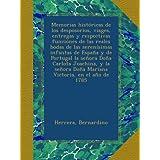 Memorias históricas de los desposorios, viages, entregas y respectivas funciones de las reales bodas de las serenísimas...