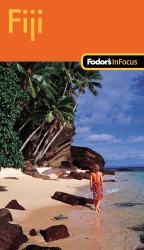 Fodor'S In Focus Fiji, 1St Edition (Travel Guide)