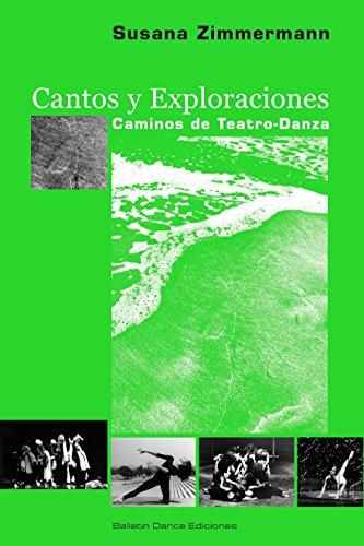 Cantos y Exploraciones: Caminos de Teatro Danza