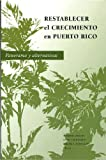 img - for Restablecer el crecimiento en Puerto Rico: Panorama y alternativas (Spanish Edition) book / textbook / text book