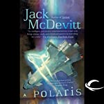 Polaris: An Alex Benedict Novel (       UNABRIDGED) by Jack McDevitt Narrated by Jennifer van Dyck, Jack McDevitt