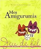 echange, troc Marie-France Annasse - Mes Amigurumis