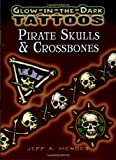 img - for Glow-in-the-Dark Tattoos Pirate Skulls & Crossbones (Dover Tattoos) book / textbook / text book