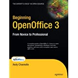 Beginning OpenOffice 3: From Novice to Professional (Beginning: From Novice to Professional)