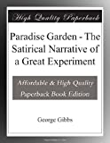 Paradise Garden - The Satirical Narrative of a Great Experiment