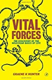 img - for Vital Forces: The Discovery of the Molecular Basis of Life 1st edition by Hunter, Graeme K. (2000) Paperback book / textbook / text book