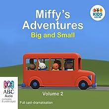 Miffy's Adventures Big and Small: Volume Two Audiobook by Dick Bruna Narrated by Dan Chambers, Arisha Choudhury, Bert Davis