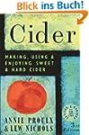 Cider: Making, Using & Enjoying Sweet...