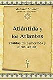 img - for Atl ntida y los Atlantes: (Tablas de esmeralda y otros textos) (Spanish Edition) book / textbook / text book