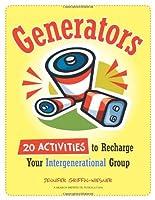 Generators: 20 Activities to Recharge Your Intergenerational Group