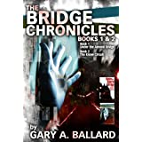 The Bridge Chronicles, Books 1 & 2 ~ Gary A. Ballard