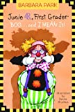 Junie B., First Grader: BOO…and I MEAN It! (Junie B. Jones)