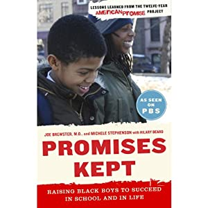 Promises Kept: Raising Black Boys to Succeed in School and in Life | [Joe Brewster, Michele Stephenson, Hilary Beard]