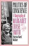 Politics of Conscience: A Biography of Margaret Chase Smith