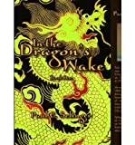 img - for [ IN THE DRAGON'S WAKE ] By Selinger, Paul E ( Author) 2006 [ Hardcover ] book / textbook / text book