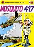 echange, troc  - Les Petits Hommes,  tome 15, Mosquito 417