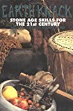 img - for Earth Knack: Stone Age Skills for the 21st Century Paperback Illustrated, April 13, 2001 book / textbook / text book