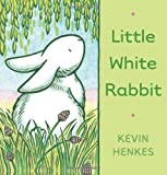 Kevin Henkes Little White Rabbit
