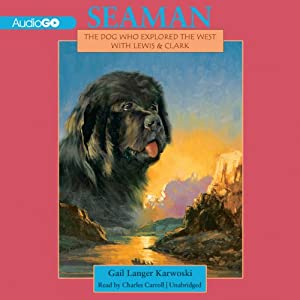 Seaman: The Dog Who Explored the West with Lewis and Clark | [Gail Langer Karwoski]