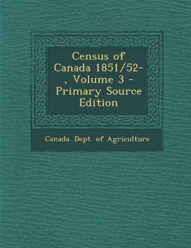 Census of Canada 1851/52-, Volume 3