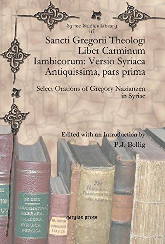 Sancti Gregorii Theologi Liber Carminum Iambicorum: Versio Syriaca Antiquissima, pars prima (Syriac Studies Library)