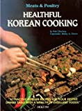 Healthful Korean Cooking: Meats  &  Poultry (Healthful Korean Cooking)
