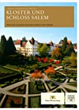 Kloster und Schloss Salem: Neun Jahrhunderte lebendige Tradition