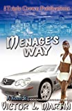 img - for Menage's Way (Triple Crown Publications Presents) book / textbook / text book
