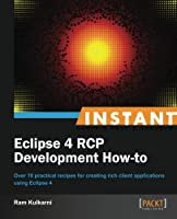 Instant Eclipse 4 RCP Development How-to Front Cover