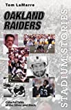 img - for Stadium Stories: Oakland Raiders: Colorful Tales of the Silver and Black (Stadium Stories Series) book / textbook / text book