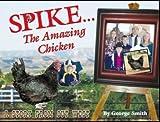 Spike, The Amazing Chicken