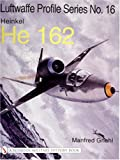img - for The Luftwaffe Profile Series No.16: Heinkel He 162 book / textbook / text book