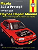 Mazda 323 and Protege, 1990-2000 (Haynes Manuals)