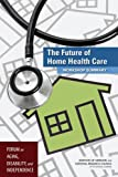 img - for The Future of Home Health Care:: Workshop Summary book / textbook / text book