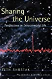 Sharing the Universe: Perspectives on Extraterrestrial Life (0965377431) by Seth Shostak