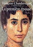 La première épouse (2702819206) by CHANDERNAGOR, Françoise