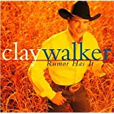 Rumor Has Itby Clay Walker