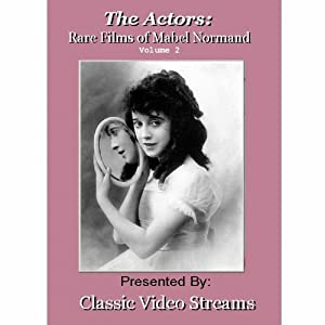 The Actors: Rare Films Of Mabel Normand Vol. 2